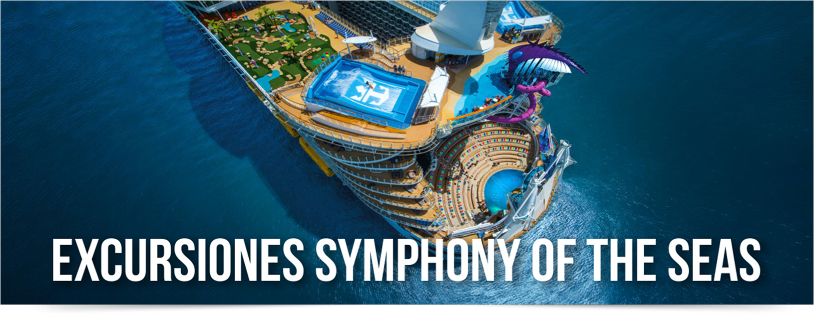 EXCURSIONES CRUCERO SYMPHONY OF THE SEAS